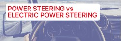 WHICH IS BETTER: POWER STEERING OR ELECTRIC POWER STEERING?